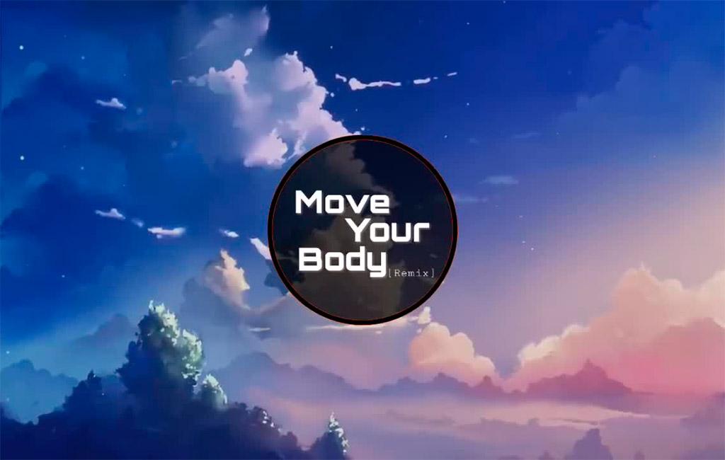 Move Your Body, nhạc tiếng anh sôi động.