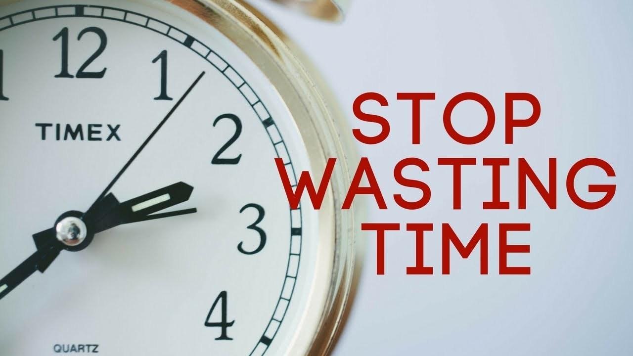Tránh lãng phí thời gian là cách tốt nhất tạo nên cuộc sống tươi đẹp