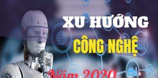 Xu hướng công nghệ thế giới năm 2020