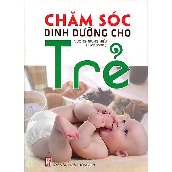Chăm Sóc Dinh Dưỡng Cho Trẻ (Tái Bản 2015)