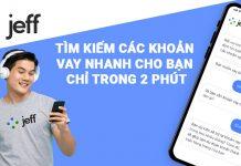Jeff-Việt-Nam-Ứng-dụng-vay-tiền-cực-nhanh-và-những-điều-bạn-chưa-biết