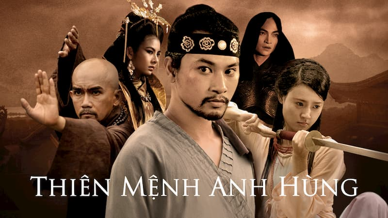 Phim cổ trang Việt Nam hay nhất - Thiên mệnh anh hùng