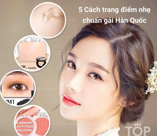 Cách trang điểm nhẹ nhàng chuẩn gái Hàn Quốc