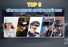 Top 5 thiết bị kính VR được ưa chuộng nhất 2021